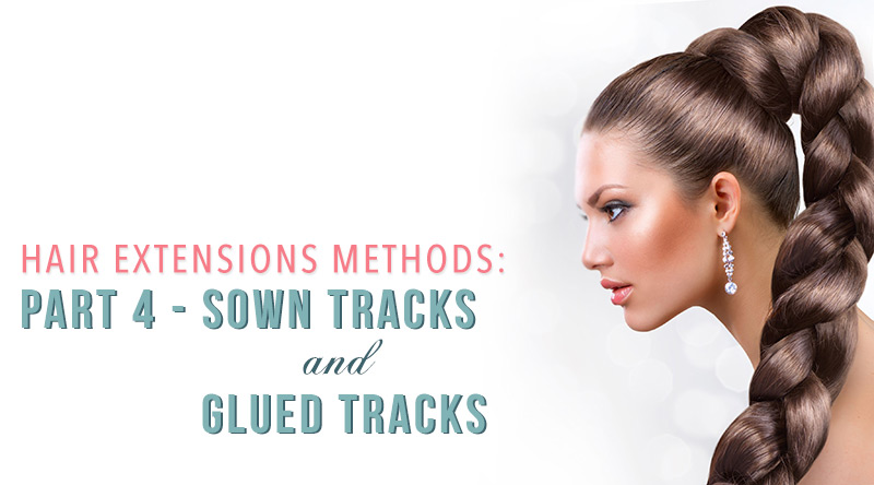hair extensions methods sown tracks glued tracks